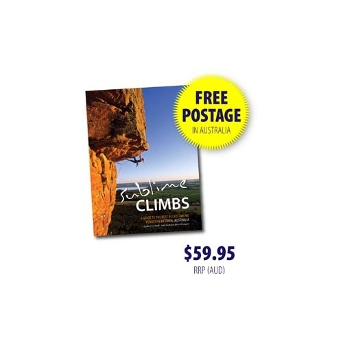 Sublime Climbs: A Rockclimbing Guide To The Best Climbing Venues In Victoria, Australia