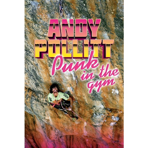 Punk in the Gym - Andy Pollitt Autobiography